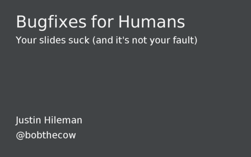 Bugfixes for Humans