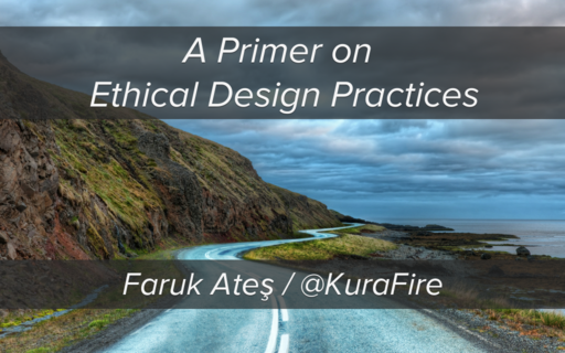 A Primer on  Ethical Design Practices