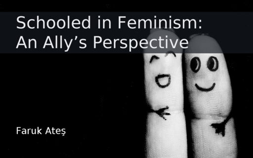 Schooled in Feminism: An Ally's Perspective