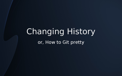 Changing History, or How to Git pretty